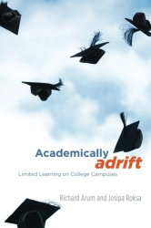 Richard Arum: Academically Adrift: Limited Learning on College Campuses