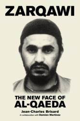 : Zarqawi: The New Face of Al-Qaeda