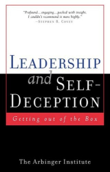 The Arbinger Institute: Leadership and Self-Deception