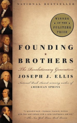Joseph J. Ellis: Founding Brothers: The Revolutionary Generation