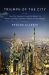 Edward L. Glaeser: Triumph of the City: How Our Greatest Invention Makes Us Richer, Smarter, Greener, Healthier, and Happier