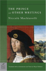 Niccolo Machiavelli: The Prince and Other Writings