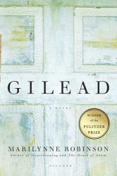 Marilynne Robinson: Gilead: A Novel