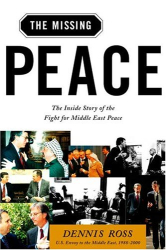 Dennis Ross: The Missing Peace