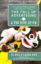 Al Ries: The Fall of Advertising and the Rise of PR