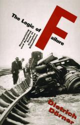 Dietrich Dorner: The Logic of Failure