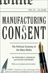 Edward S. Herman, Noam Chomsky: Manufacturing Consent : The Political Economy of the Mass Media