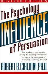 Robert B. Cialdini: Influence: The Psychology of Persuasion