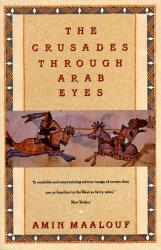 Amin Maalouf: Crusades Through Arab Eyes
