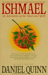 Daniel Quinn: Ishmael: An Adventure of the Mind and Spirit
