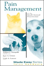 William J. Tranquilli: Pain Management for the Small Animal Practitioner (Made Easy Series)