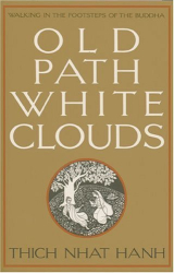 Nguyen Thi Hop: Old Path White Clouds : Walking in the Footsteps of the Buddha