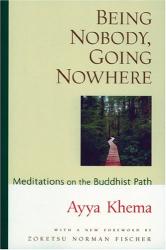 Ayya Khema: Being Nobody, Going Nowhere, Revised: Meditations on the Buddhist Path