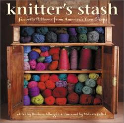 Barbara Albright: Knitter's Stash: Favorite Patterns from America's Yarn Shops