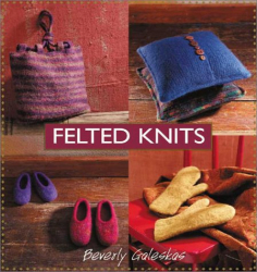 Beverly Galeskas: Felted Knits