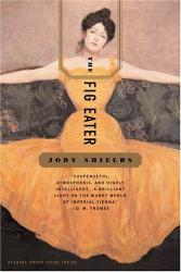 Jody Shields: Fig Eater, The