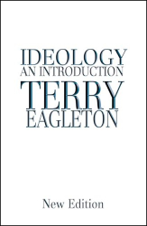 Terry Eagleton: Ideology: An Introduction
