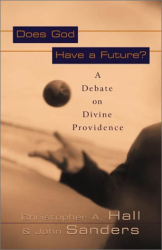 Christopher A. Hall: Does God Have a Future?: A Debate on Divine Providence