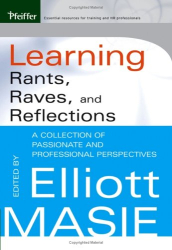 Elliott Masie: Learning Rants, Raves, and Reflections