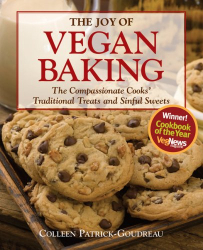 Colleen Patrick-Goudreau: The Joy of Vegan Baking: The Compassionate Cooks' Traditional Treats and Sinful Sweets