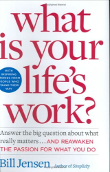 Bill Jensen: What is Your Life's Work?
