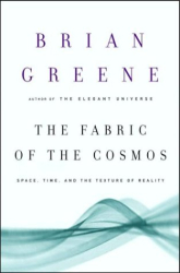 B. Greene: The Fabric of the Cosmos: Space, Time, and the Texture of Reality