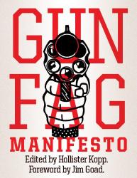 Hollister Kopp: Gun Fag Manifesto