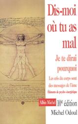 Michel Odoul: Dis-moi où tu as mal : Je te dirai pourquoi