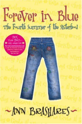 Ann Brashares: Forever in Blue: The Fourth Summer of the Sisterhood (Sisterhood of Traveling Pants)
