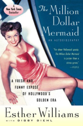 Esther Williams: The Million Dollar Mermaid: An Autobiography