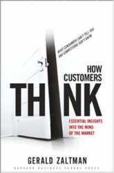 Gerald Zaltman: How Customers Think - Essential Insights into the Mind of the Market