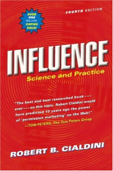 R.B. Cialdini: Influence: Science and Practice