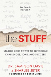 Sharlee Jeter: The Stuff: Unlock Your Power to Overcome Challenges, Soar, and Succeed