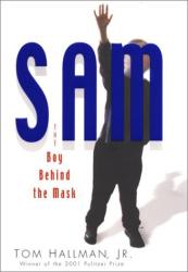 Tom Hallman: Sam: The Boy Behind the Mask