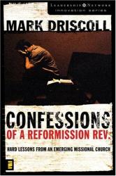 Mark Driscoll: Confessions of a Reformission Rev.