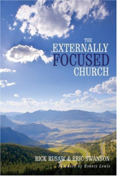 Rick Rusaw and Eric Swanson: Externally Focused Church