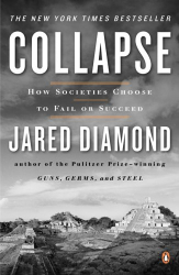 Jared Diamond: Collapse : How Societies Choose to Fail or Succeed