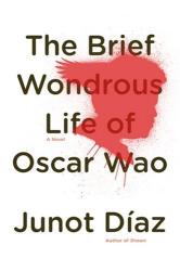 Junot Diaz: The Brief Wondrous Life of Oscar Wao
