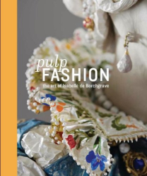 Jill D'Alessandro: Pulp Fashion: The Art of Isabelle De Borchgrave