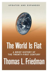 Thomas L. Friedman: The World Is Flat
