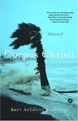 Bret Anthony Johnston: Corpus Christi: Stories