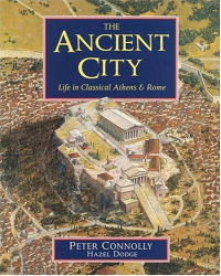Peter Connolly: The Ancient City: Life in Classical Athens and Rome