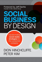 Dion Hinchcliffe: Social Business By Design: Transformative Social Media Strategies for the Connected Company