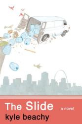 Kyle Beachy: The Slide: A Novel
