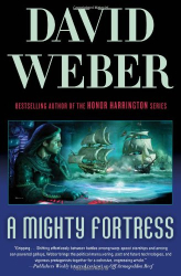 David Weber: A Mighty Fortress (Safehold Book 4)