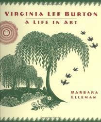 Barbara Elleman (Author) Lisa Diercks (Designer): Virginia Lee Burton: A Life in Art (Hardcover)