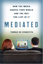 Thomas de Zengotita: Mediated