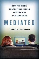Thomas de Zengotita: Mediated