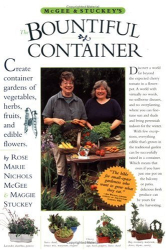 Rose Marie Nichols McGee: McGee & Stuckey's Bountiful Container: Create Container Gardens of Vegetables, Herbs, Fruits, and Edible Flowers