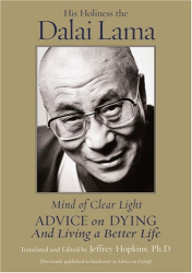 His Holiness the Dalai Lama: Mind of Clear Light: Advice on Living Well and Dying Consciously